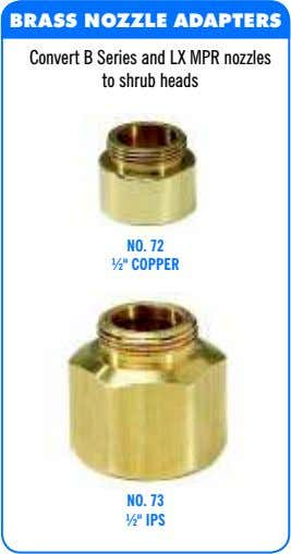BRASS NOZZLE ADAPTERS Convert B Series and LX MPR nozzles to shrub heads NO. 72