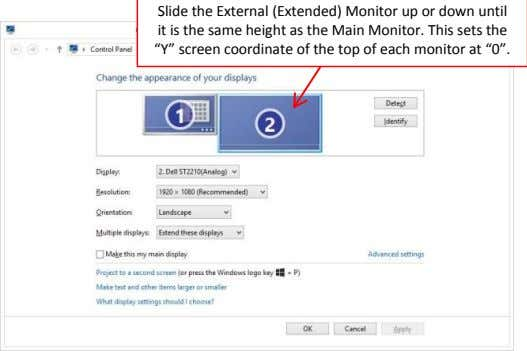 Slide the External (Extended) Monitor up or down until it is the same height as