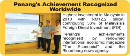 Penang's Achievement Recognized Worldwide Highest investment in Malaysia in 2010 with RM12.2 billion, contributing
