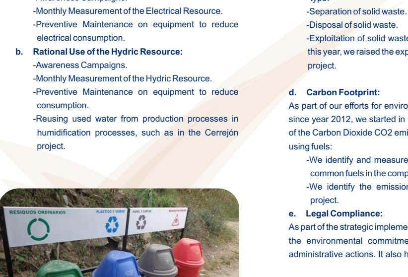-Monthly Measurement of the Electrical Resource. -Separation of solid waste. -Preventive Maintenance on equipment to