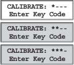 CALIBRATE: *--- Enter Key Code CALIBRATE: **-- Enter Key Code CALIBRATE: ***- Enter Key Code