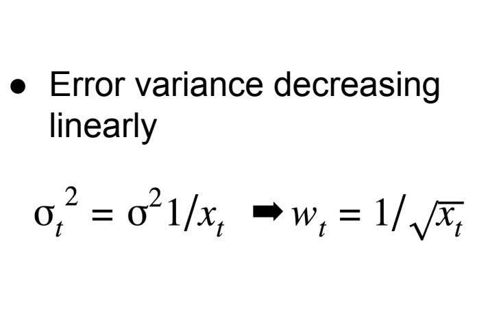 ● Error variance decreasing linearly