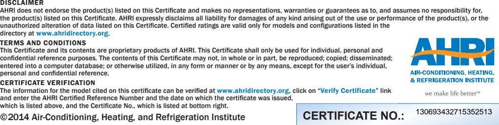 DISCLAIMER AHRI does not endorse the product(s) listed on this Certificate and makes no representations,