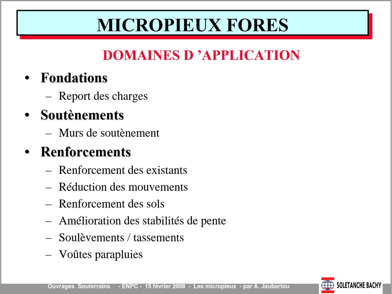 •• DOMAINES D 'APPLICATION FondationsFondations – Report des charges •• SoutènementsSoutènements –