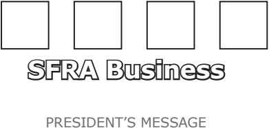 SFRA Business PRESIDENT'S MESSAGE
