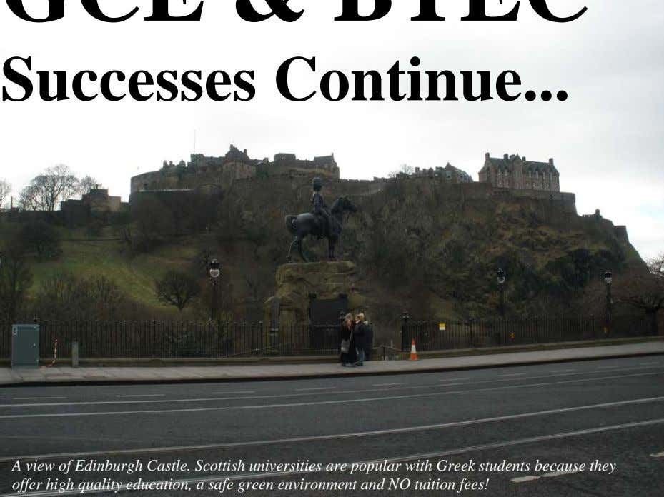 Successes Continue A view of Edinburgh Castle. Scottish universities are popular with Greek students because