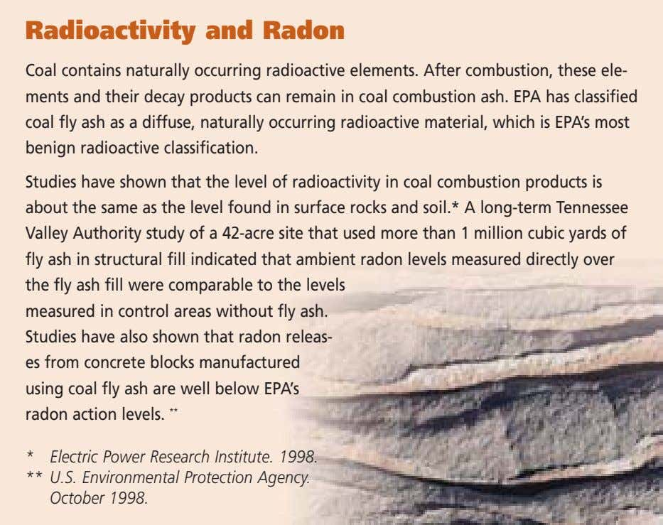 Radioactivity and Radon Coal contains naturally occurring radioactive elements. After combustion, these ele- ments and
