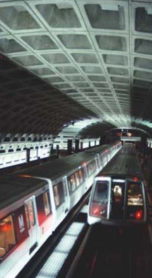 ❖ In Washington, DC, both the metropol­ itan area subway system (Metro) and the new