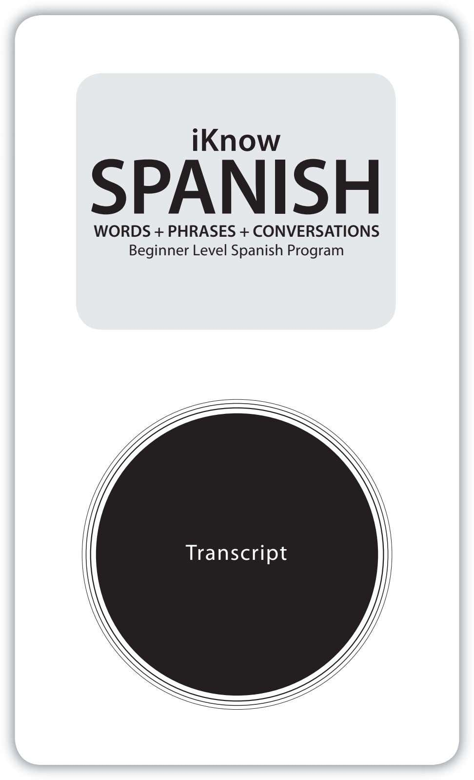 iKnow SPANISH WORDS + PHRASES + CONVERSATIONS Beginner Level Spanish Program Transcript