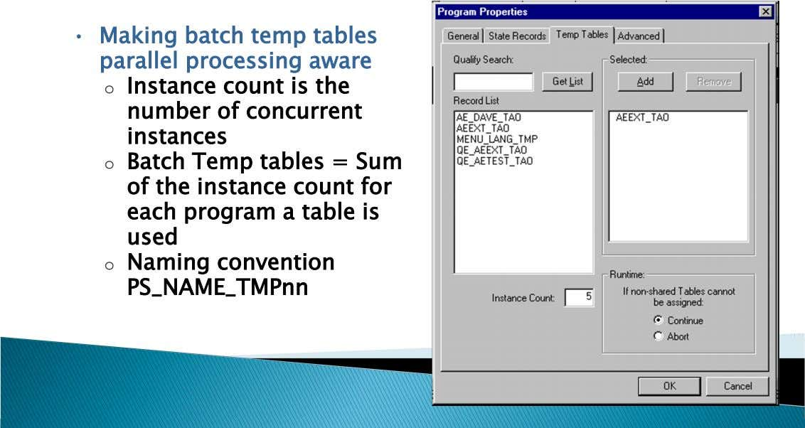 • Making batch temp tables parallel processing aware o Instance count is the number of