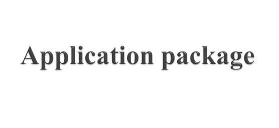  Application package is a container for application subpackages and application classes, which will provide