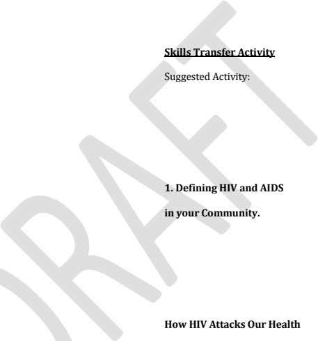 Skills Transfer Activity Suggested Activity: 1. Defining HIV and AIDS 2. in your Community. 3.