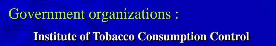 Government organizations : Institute of Tobacco Consumption Control