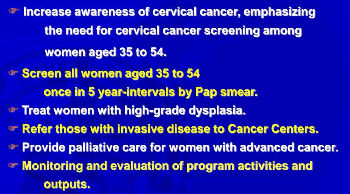  Increase awareness of cervical cancer, emphasizing the need for cervical cancer screening among women