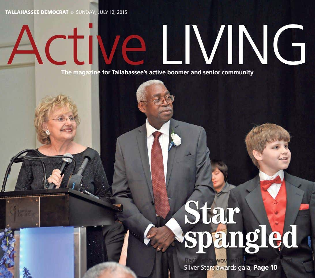 TALLAHASSEE DEMOCRAT » SUNDAY, JULY 12, 2015 Active LIVING The magazine for Tallahassee's active boomer and