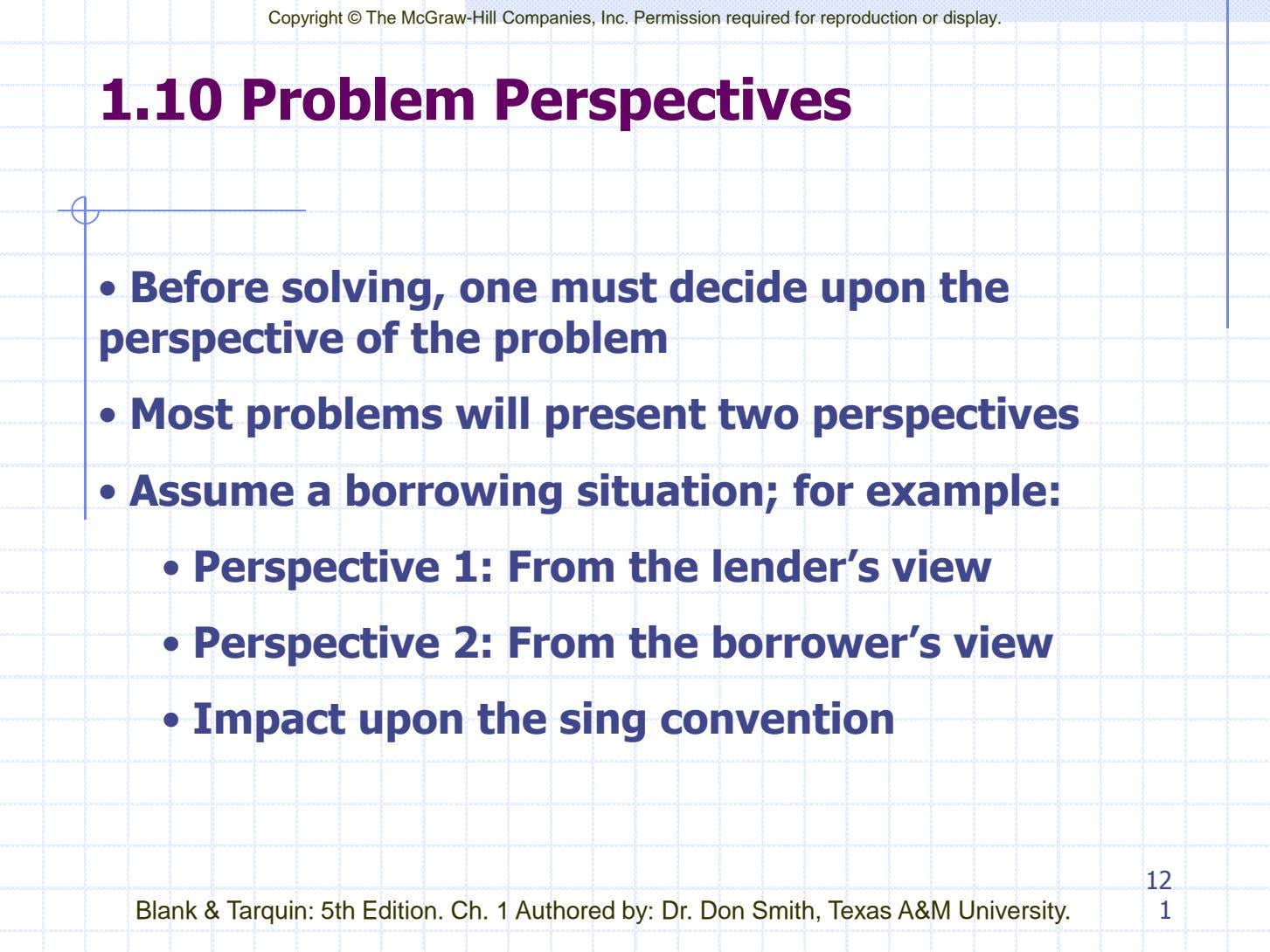 Copyright © The McGraw-Hill Companies, Inc. Permission required for reproduction or display. 1.10 Problem Perspectives