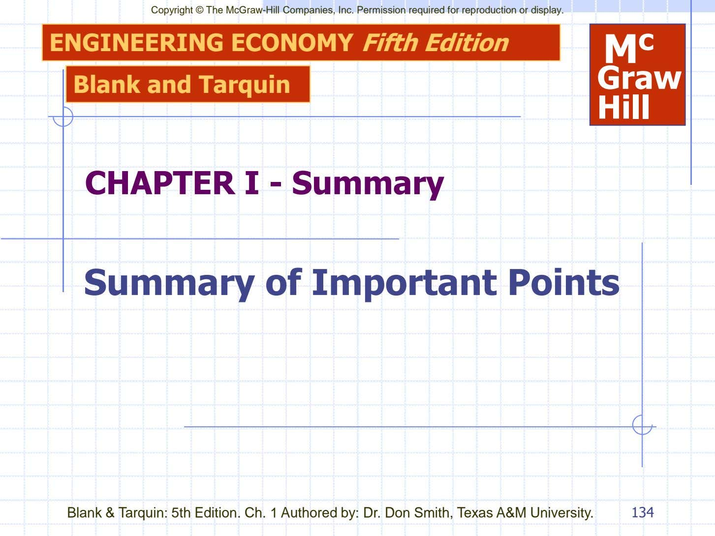 Copyright © The McGraw-Hill Companies, Inc. Permission required for reproduction or display. ENGINEERING ECONOMY Fifth