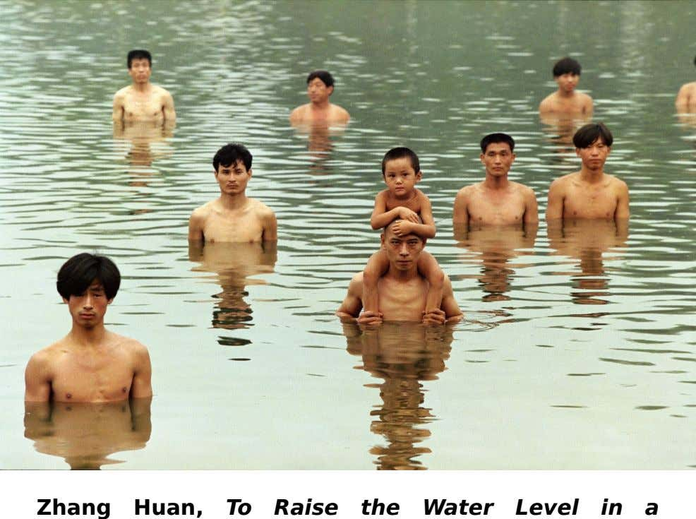 Zhang Huan, To Raise the Water Level in a