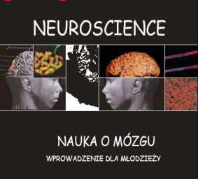 Neuroscience: The Science of the Brian This is the Polish language translation of the public education
