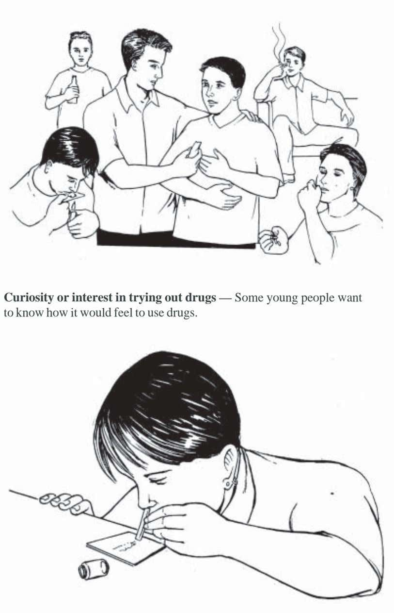 Curiosity or interest in trying out drugs — Some young people want to know how