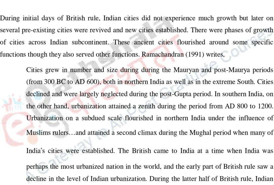 During initial days of British rule, Indian cities did not experience much growth but later