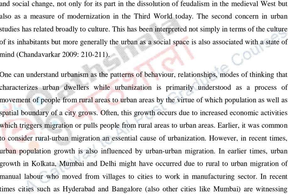 with a state of mind (Chandavarkar 2009: 210-211). One can understand urbanism as the patterns of