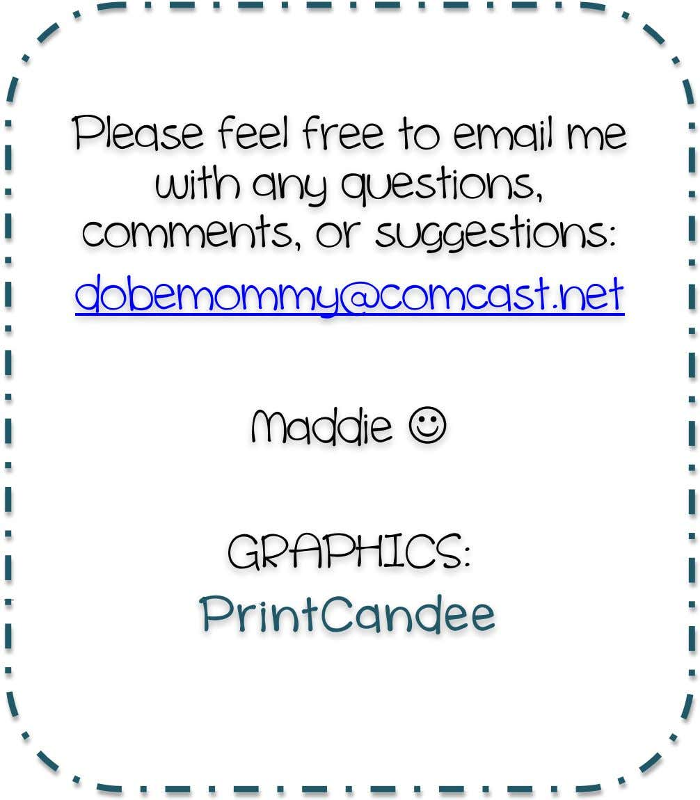 Please feel free to email me with any questions, comments, or suggestions: dobemommy@comcast.net Naddie 