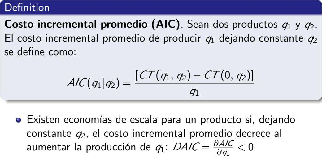 Definition Costo incremental promedio (AIC). Sean dos productos q 1 y q 2 . El