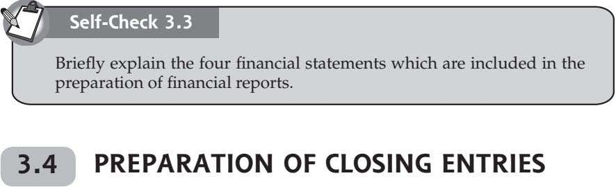 Self-Check 3.3 Briefly explain the four financial statements which are included in the preparation of