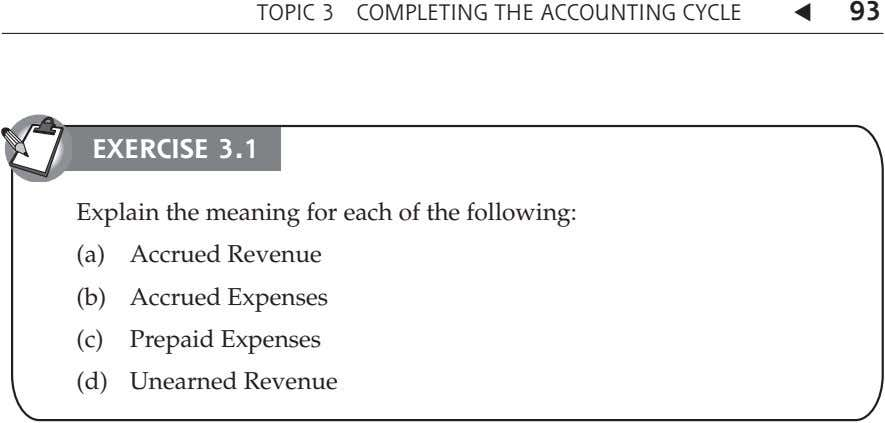 TOPIC 3 COMPLETING THE ACCOUNTING CYCLE 93 EXERCISE 3.1 Explain the meaning for each of