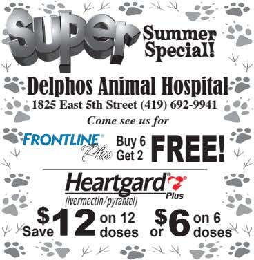 Summer Special! Delphos Animal Hospital 1825 East 5th Street (419) 692-9941 Come see us for