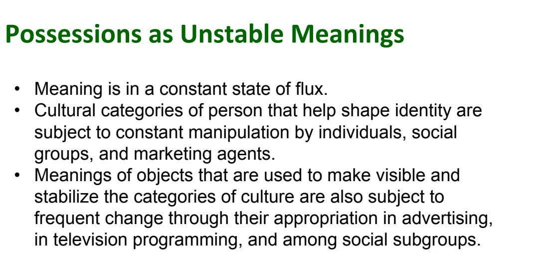• Meaning is in a constant state of flux. • Cultural categories of person that