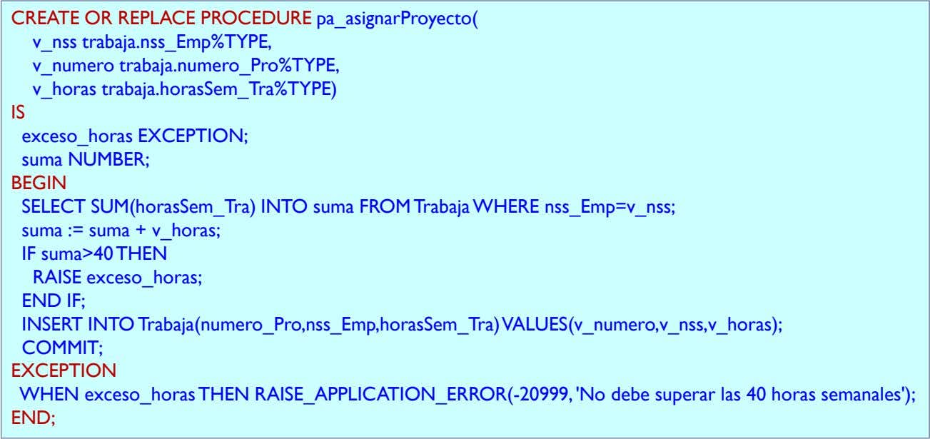 CREATE OR REPLACE PROCEDURE pa_asignarProyecto( v_nss trabaja.nss_Emp%TYPE, v_numero trabaja.numero_Pro%TYPE, v_horas