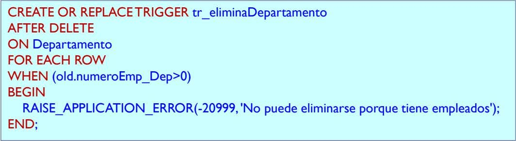 CREATE OR REPLACE TRIGGER tr_eliminaDepartamento AFTER DELETE ON Departamento FOR EACH ROW WHEN