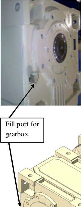 Fill port for gearbox.