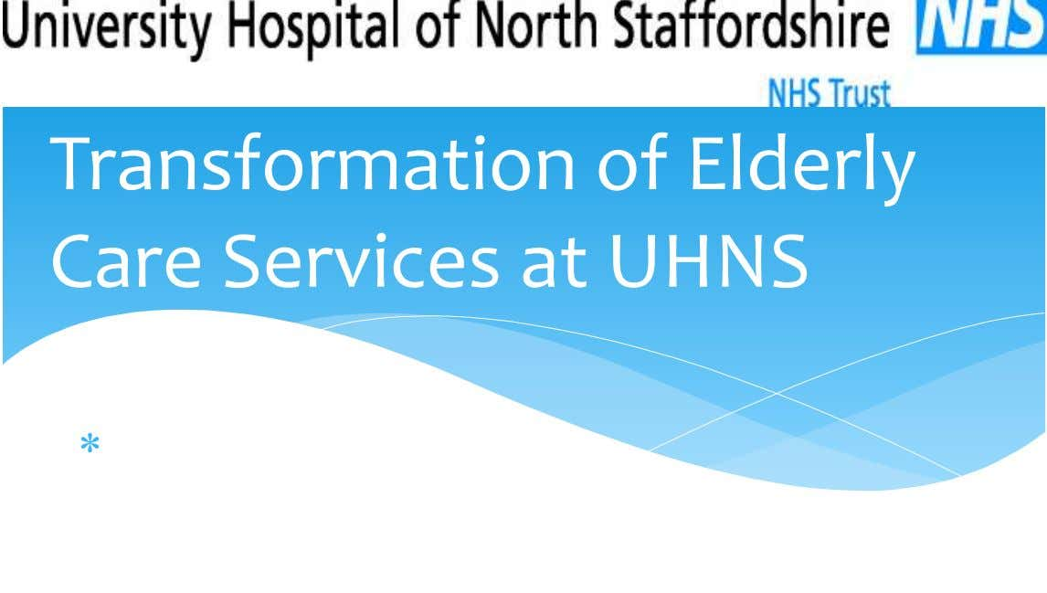 Transformation of Elderly Care Services at UHNS