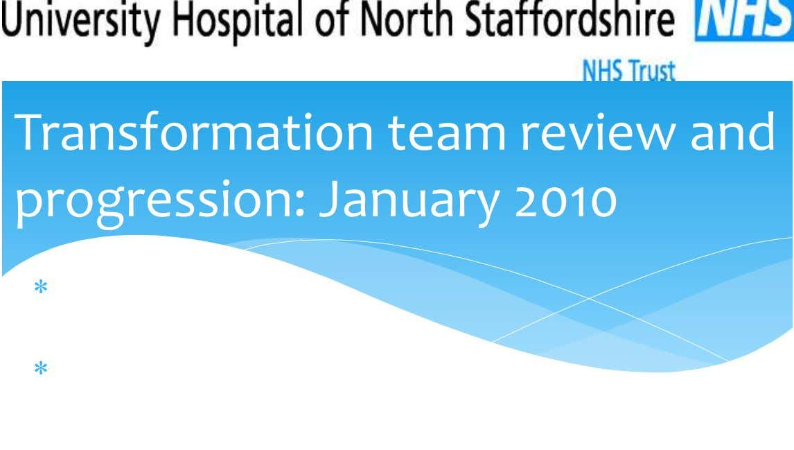 Transformation team review and progression: January 2010