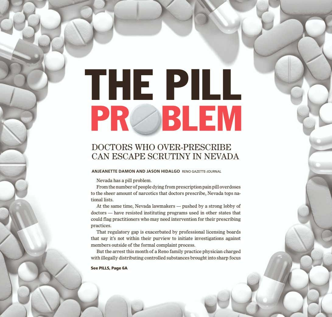 THE PILL PR BLEM DOCTORS WHO OVER-PRESCRIBE CAN ESCAPE SCRUTINY IN NEVADA ANJEANETTE DAMON AND