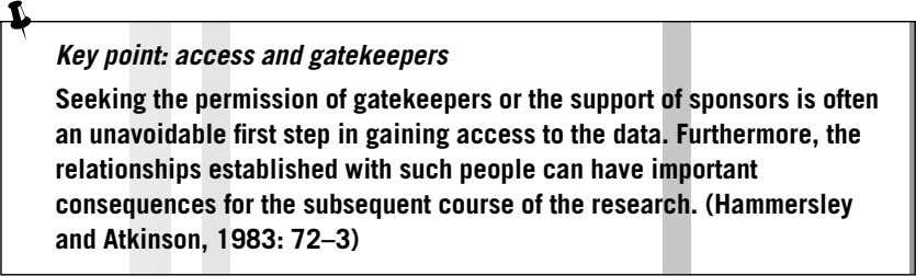 Key point: access and gatekeepers Seeking the permission of gatekeepers or the support of sponsors is