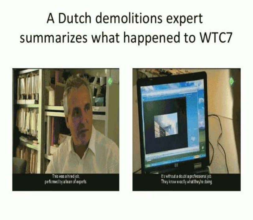 The Implications of WTC7  First, the controlled demolition of WTC7 means if one building