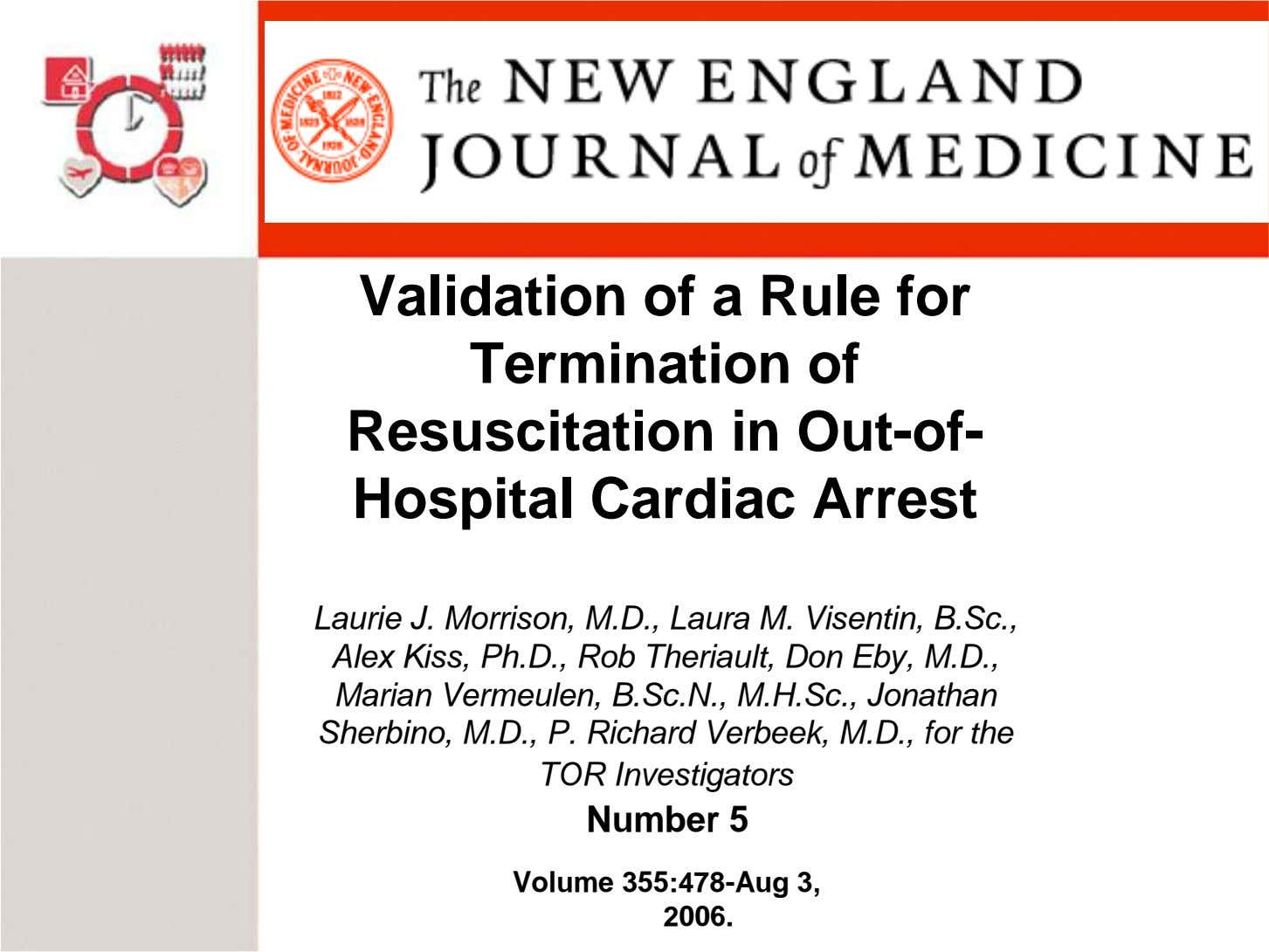 Validation of a Rule for Termination of Resuscitation in Out-of- Hospital Cardiac Arrest Laurie J.