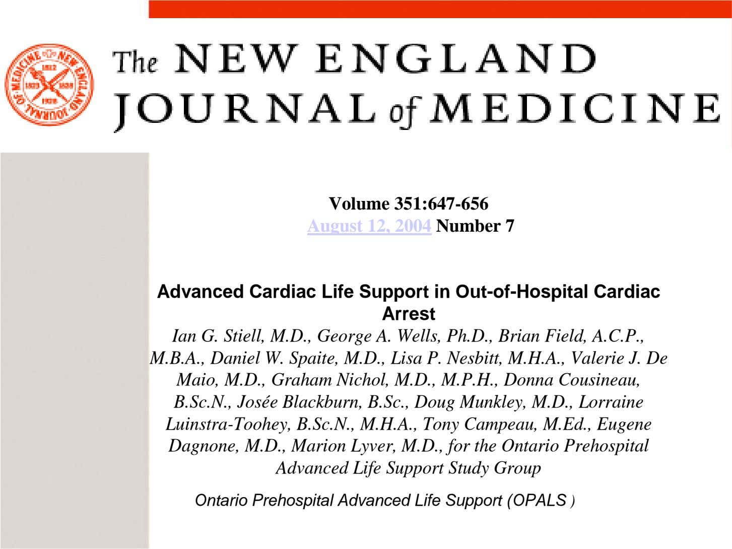 Volume 351:647-656 August 12, 2004 Number 7 Advanced Cardiac Life Support in Out-of-Hospital Cardiac Arrest
