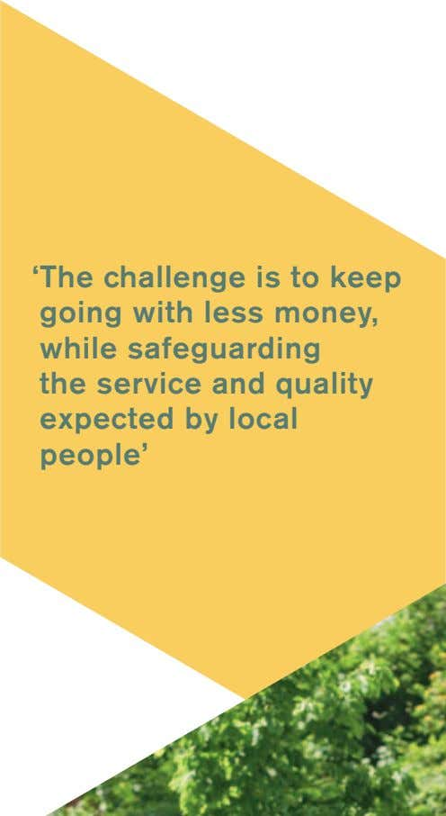 'The challenge is to keep going with less money, while safeguarding the service and quality
