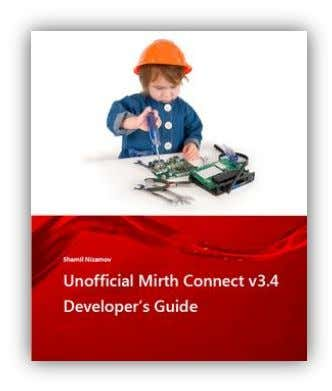 Book Resources Other titles you may be interested in: Unofficial Mirth Connect v3.x Developer's Guide This