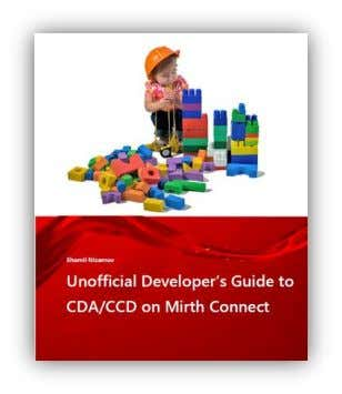 Unofficial Developer's Guide to CCD on Mirth Connect This book introduces readers to version 3.x
