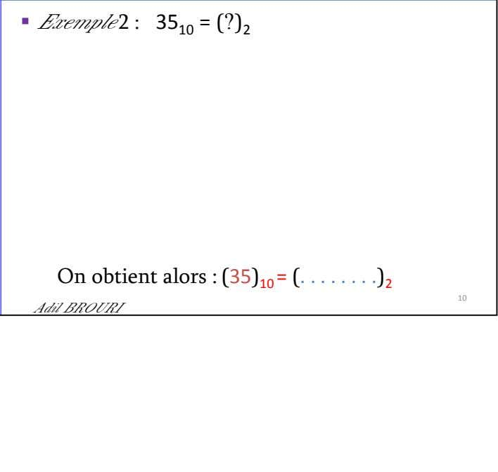 Exemple 2 : 35 1 0 = ( ? ) 2 On obtient alors : (