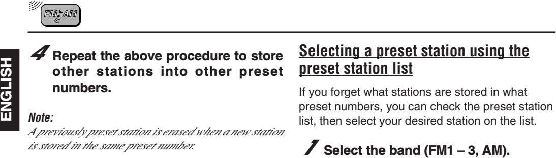 4 Repeat the above procedure to store other stations into other preset numbers. Selecting a