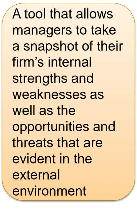 A tool that allows managers to take a snapshot of their firm's internal strengths and