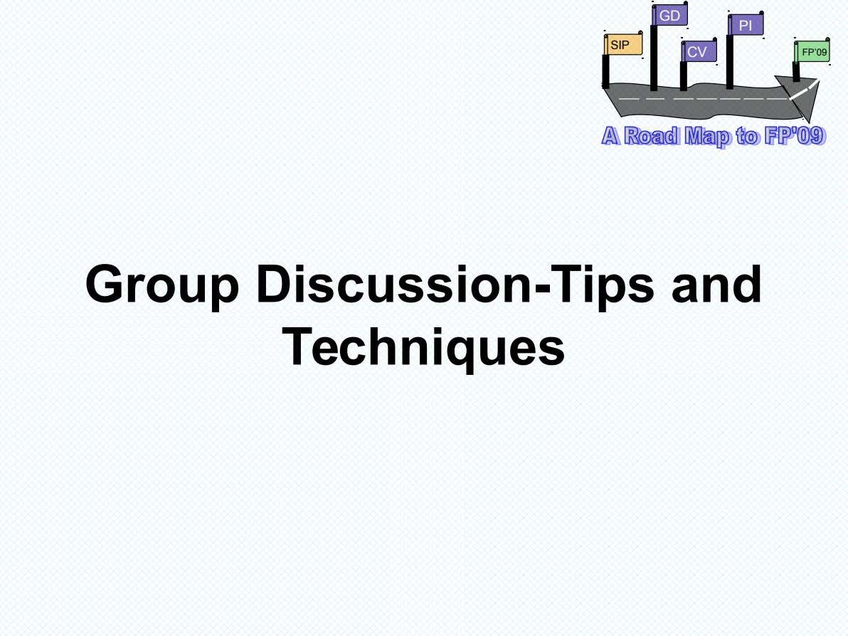 GD PI SIP CV FP'09 Group Discussion-Tips and Techniques