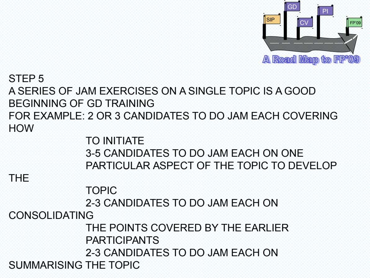 GD PI SIP CV FP'09 STEP 5 A SERIES OF JAM EXERCISES ON A SINGLE TOPIC